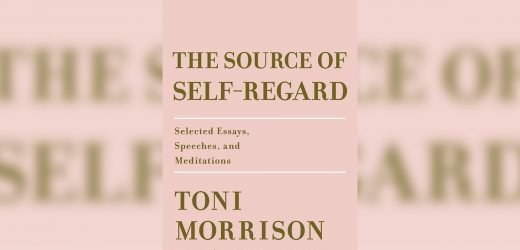 Every Writer Needs To Read This Essay From Toni Morrison's New Collection