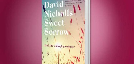 Ten lucky readers will win a copy of Sweet Sorrow by David Nicholls – The Sun