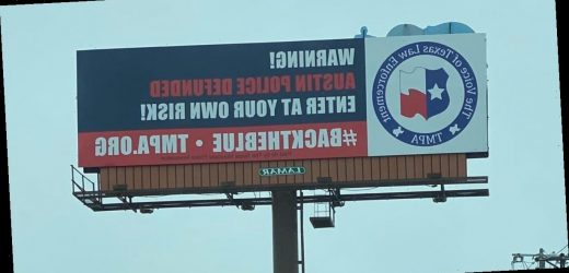 "Texas police group puts up billboard warning ""enter at your own risk,"" saying Austin defunded police"