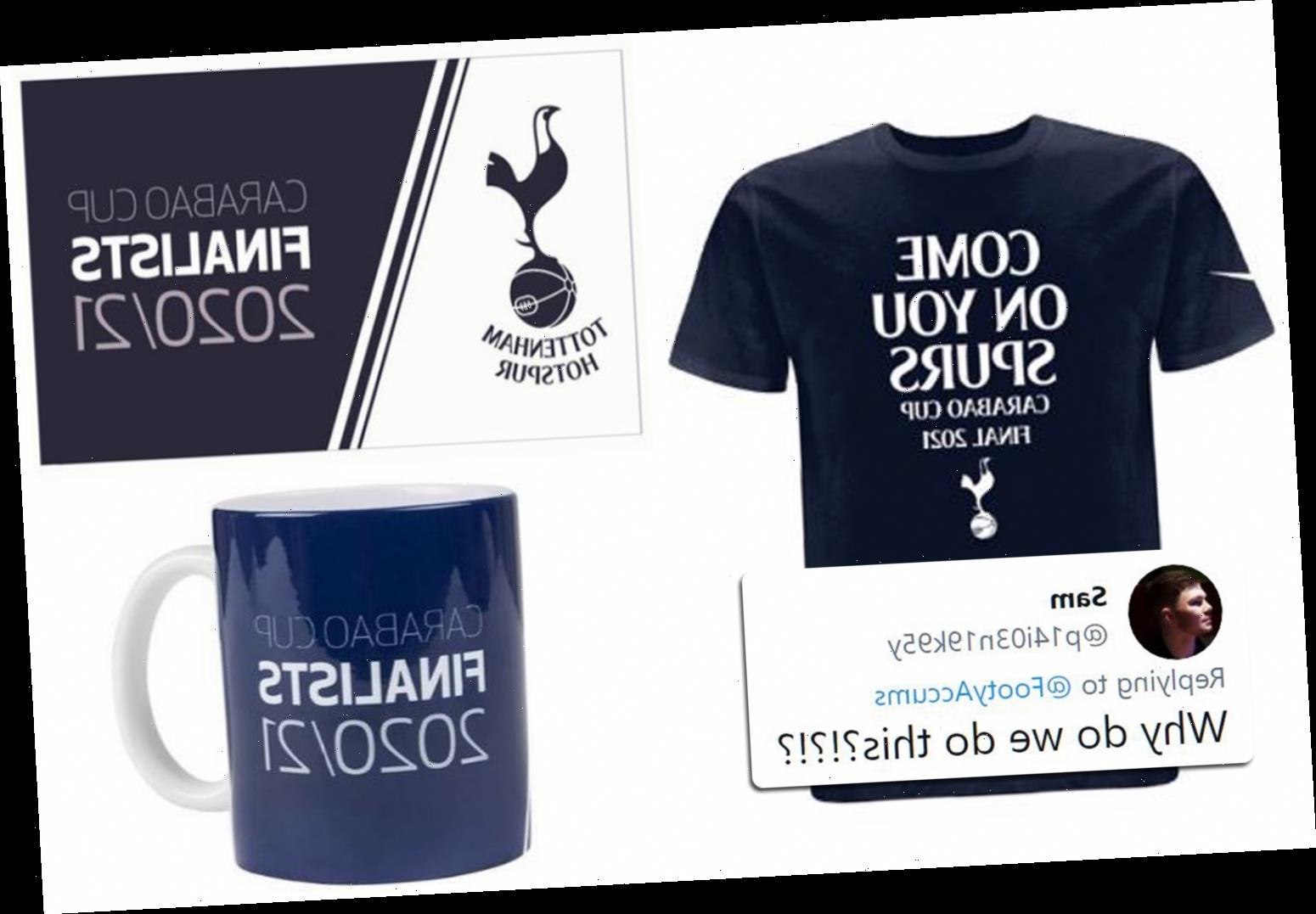 Tottenham brutally trolled for flogging Carabao Cup final merchandise as embarrassed Spurs fan asks 'why do we do this?'