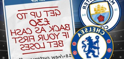 Chelsea vs Man City betting special: Get up to £30 back as cash if your first bet loses with BetVictor